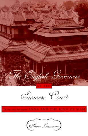An English Governess in the Siamese Court: Being Recollections of Six Years in the Royal Palace at Bangkok (Oxford in Asia Paperbacks) - Leonowens, Anna Harriette