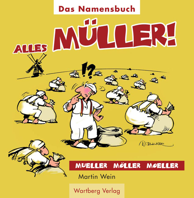 Alles Müller! Das Namensbuch - Martin Wein