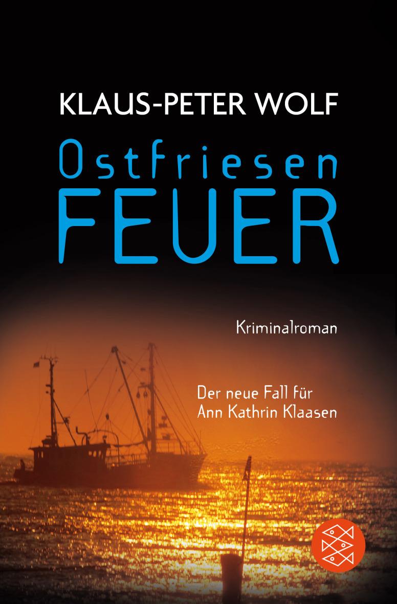 Ostfriesenfeuer: Der achte Fall für Ann Kathrin Klaasen - Klaus-Peter Wolf [Taschenbuch]