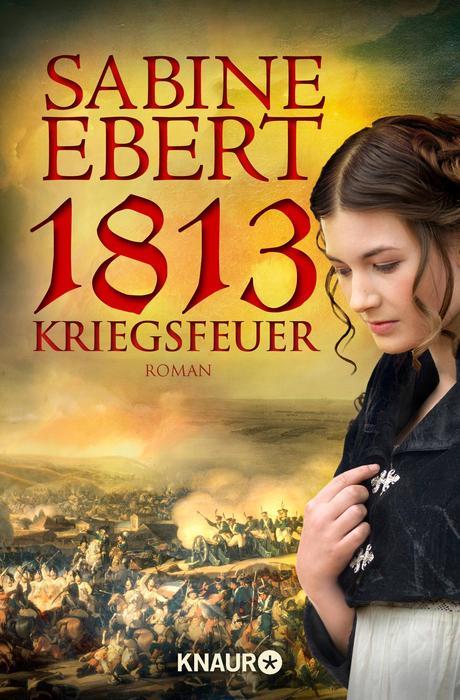 1813 - Kriegsfeuer - Sabine Ebert [Taschenbuch]