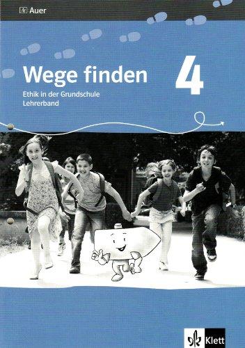 Wege finden. Ethik in der Grundschule. Lehrerband - 4. Jahrgangsstufe. Ausgabe für Sachsen - Neuentwicklung - Dienwiebel, Evelyn