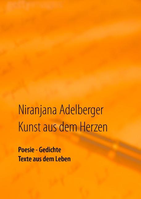 Kunst aus dem Herzen: Poesie - Gedichte - Texte...