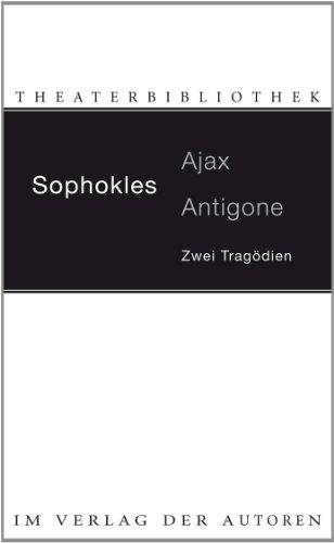Ajax / Antigone: Zwei Tragödien - Sophokles