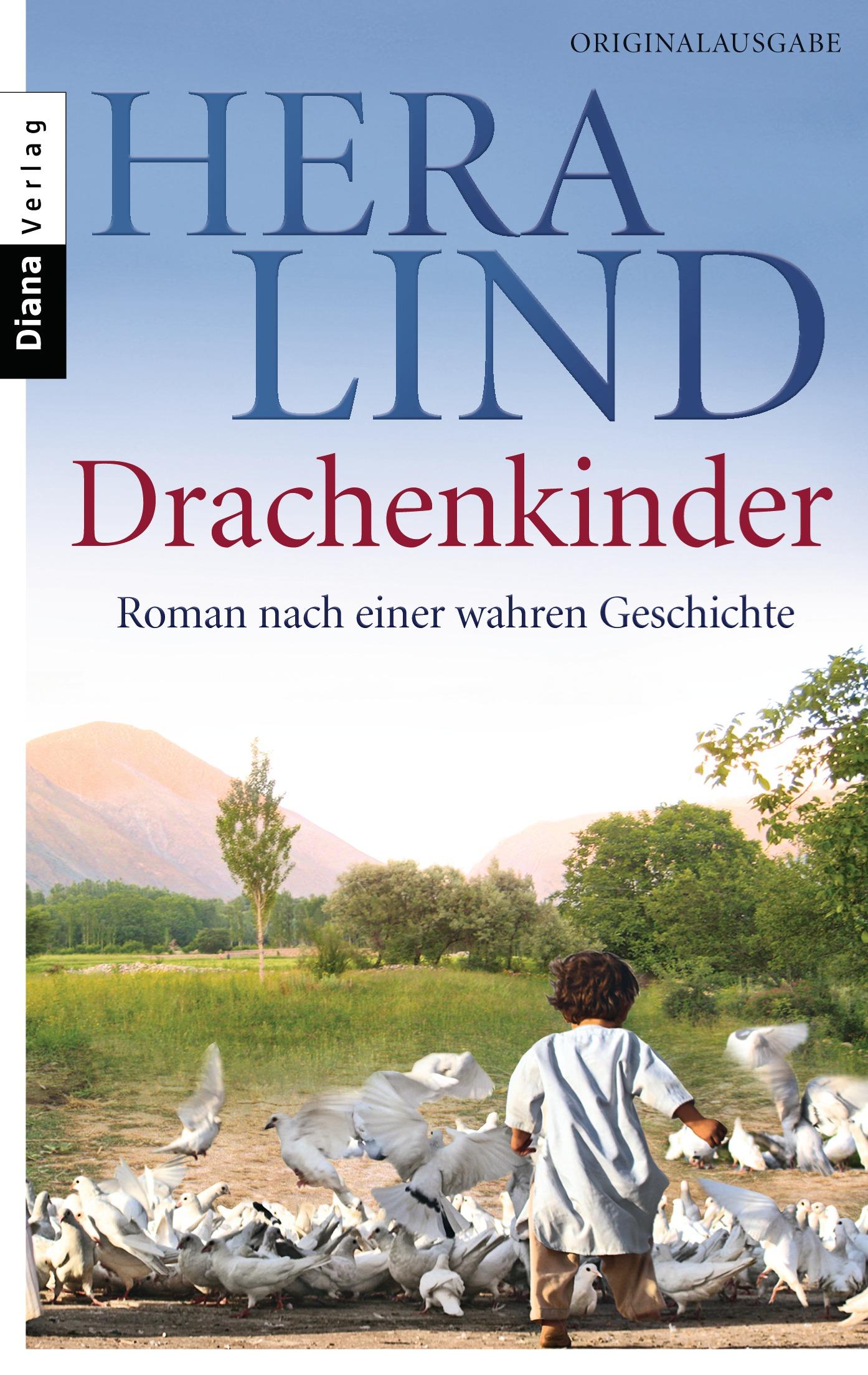 Drachenkinder: Roman nach einer wahren Geschichte - Hera Lind