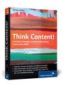 Think Content!: Grundlagen und Strategien für erfolgreiches Content-Marketing - Miriam Löffler
