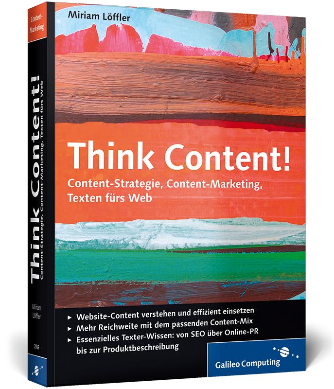 Think Content!: Grundlagen und Strategien für e...