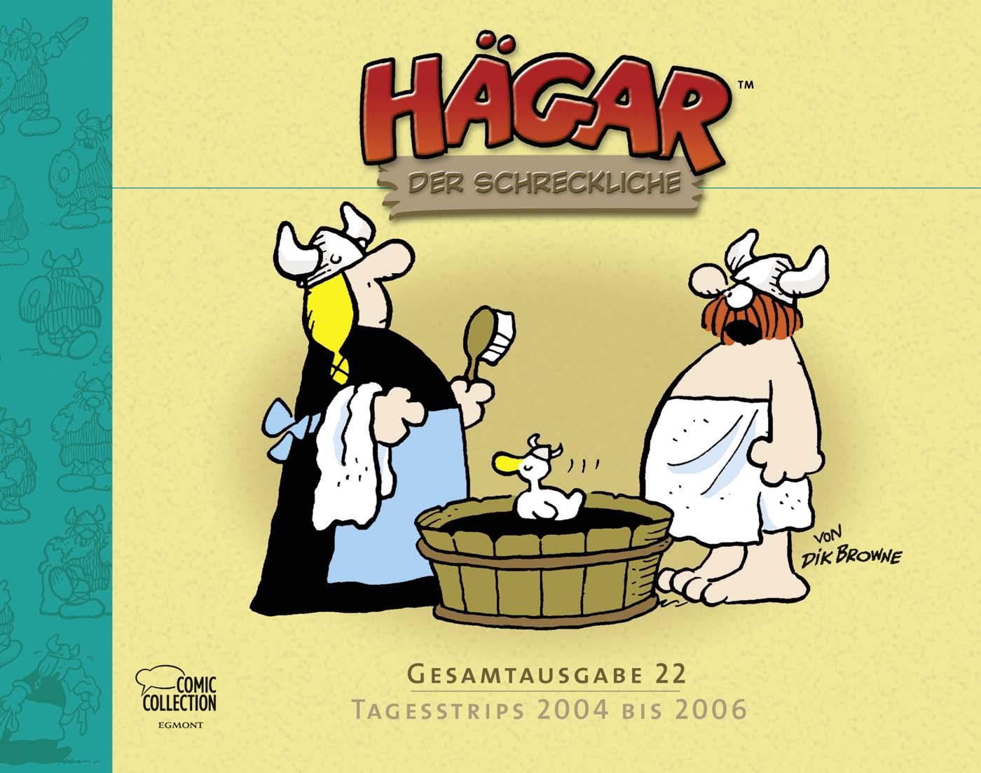 Hägar Gesamtausgabe 22: Tagesstrips 2004 bis 2006 - Dik Browne
