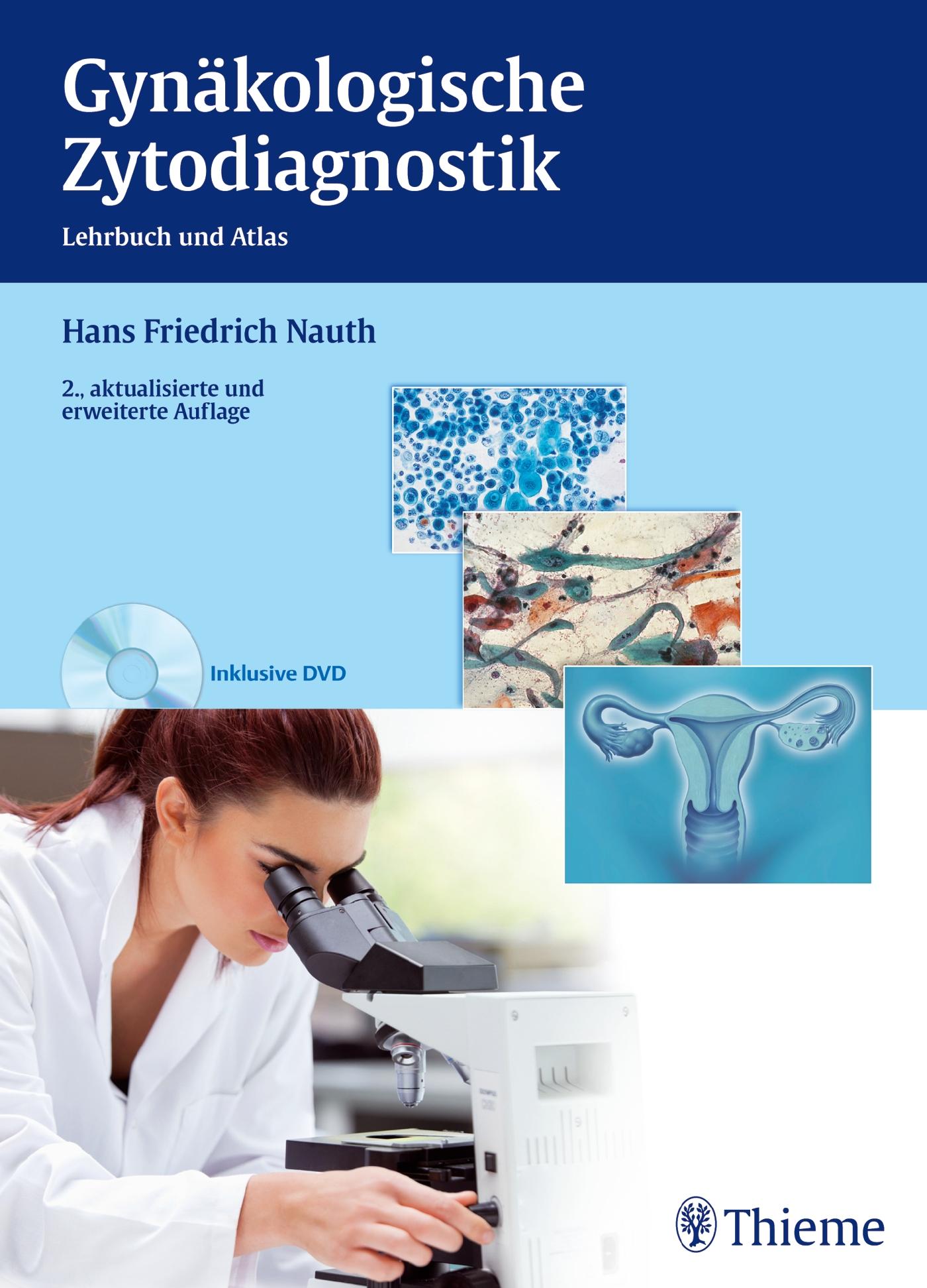 Gynäkologische Zytodiagnostik: Lehrbuch und Atlas - Hans Friedrich Nauth [Gebundene Ausgabe, 2. Auflage 2013, mit DVD]