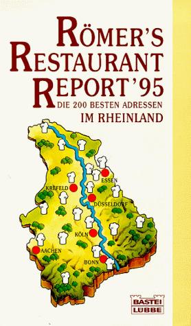 Römers Restaurant Report 1995. Rheinland. Die 2...