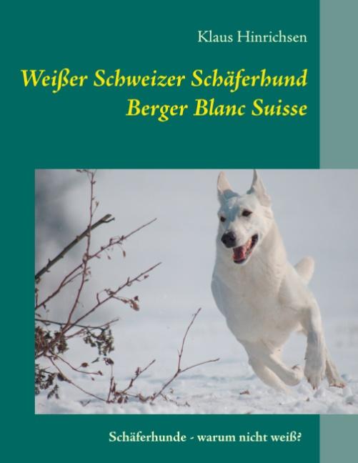 Weißer Schweizer Schäferhund: Berger Blanc Suis...