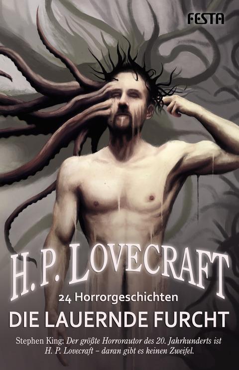 Die lauernde Furcht: 24 Horrorgeschichten - H. P. Lovecraft