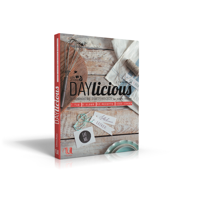 DAYlicious: 1 Tag, 5 Blogs, 50 Rezepte, 1000 Id...