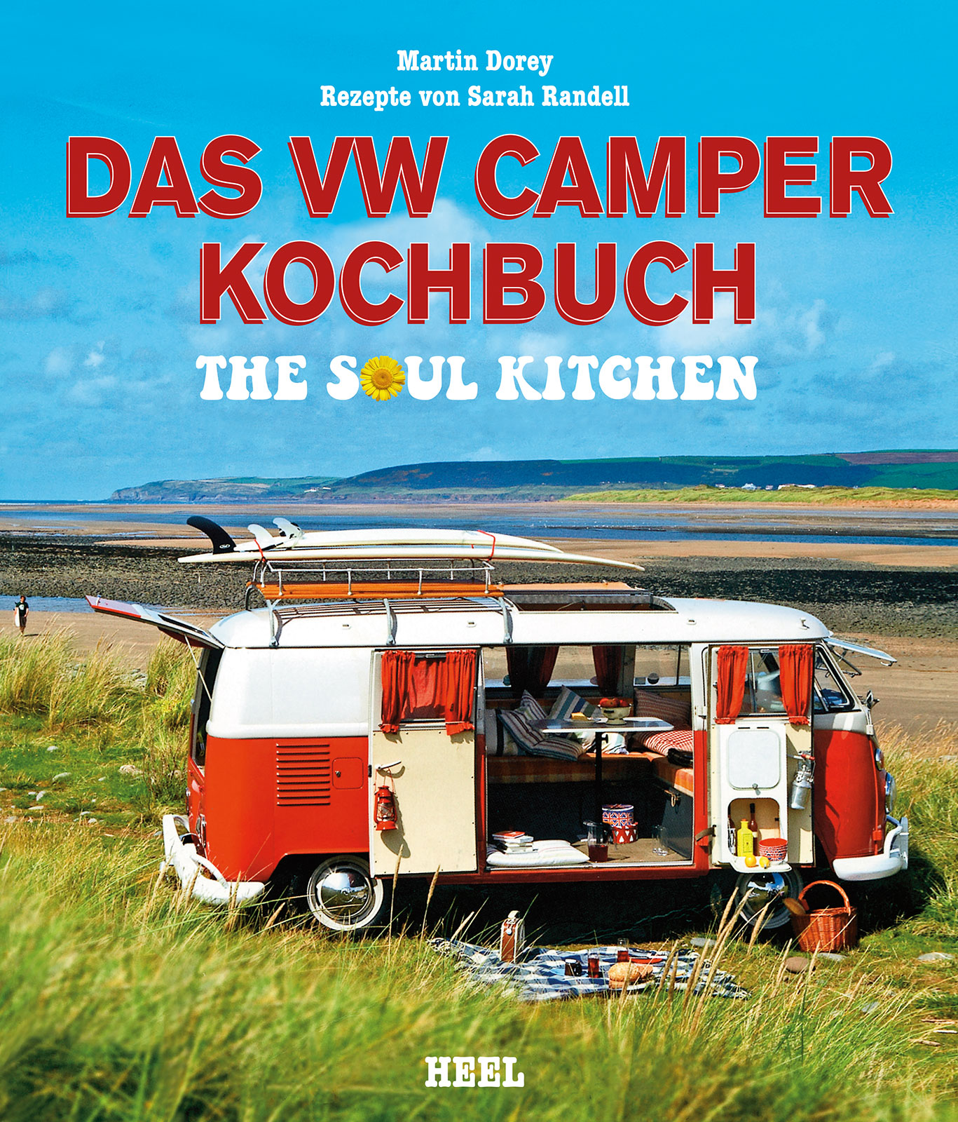 Das VW Camper Kochbuch: The Soul Kitchen - Martin Dorey