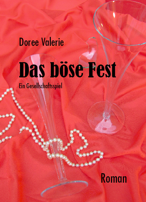 Das Böse Fest: Ein Gesellschaftsspiel - Nicht nur eine Farce - Valerie, Doree