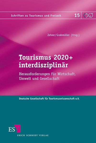 Tourismus 2020+ interdisziplinär: Herausforderu...