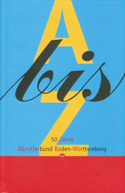 A bis Z, 50 Jahre Künstlerbund Baden-Württember...