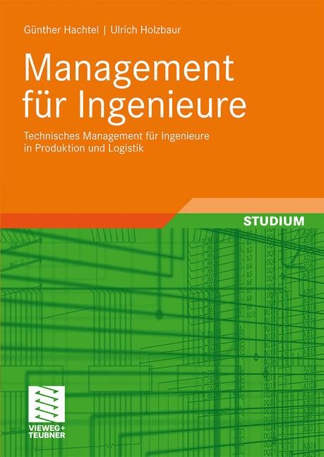 Management für Ingenieure: Technisches Manageme...