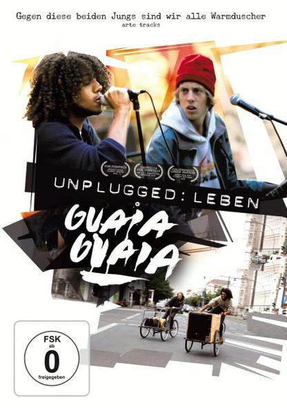 Unplugged: Leben Guaia Guaia