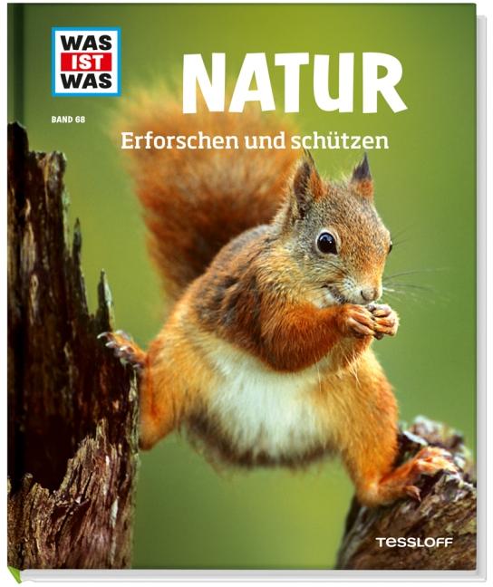 Was ist Was: Natur - Erforschen und schützen - Band 68 - Annette Hackbarth [Auflage 2013]