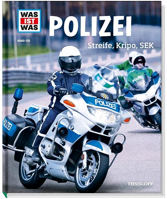 Was ist Was: Polizei - Streife, Kripo, SEK - Band 120 - Annette Hackbarth [Auflage 2013]