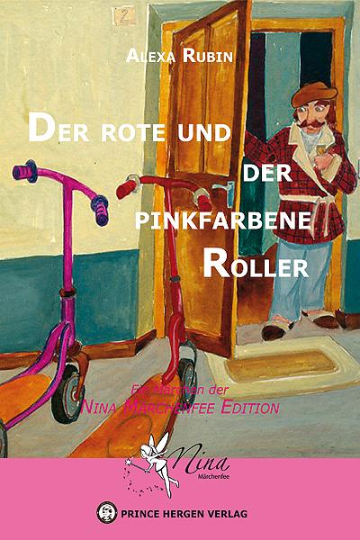 Der rote und der pinkfarbene Roller: Ein Märche...
