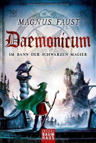 Daemonicum - Im Bann der schwarzen Magier: Band 3 - Faust, Magnus