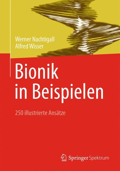 Bionik in Beispielen: 250 illustrierte Ansätze ...
