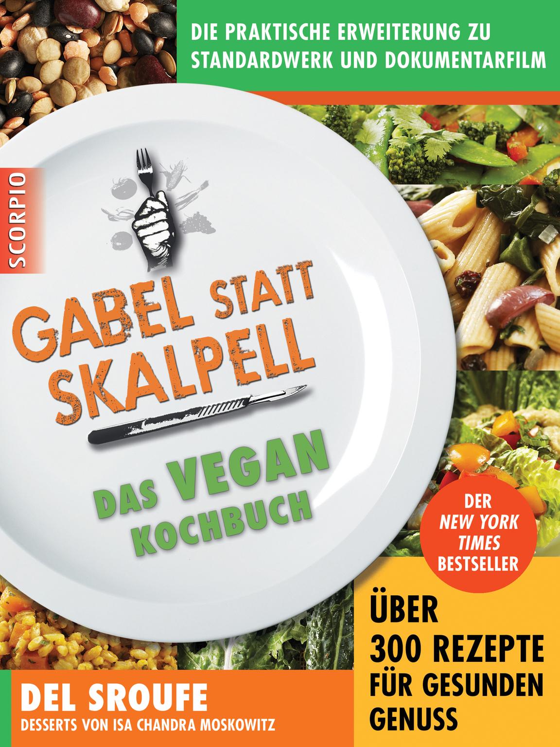 Gabel statt Skalpell: Das Vegan-Kochbuch - Del Sroufe