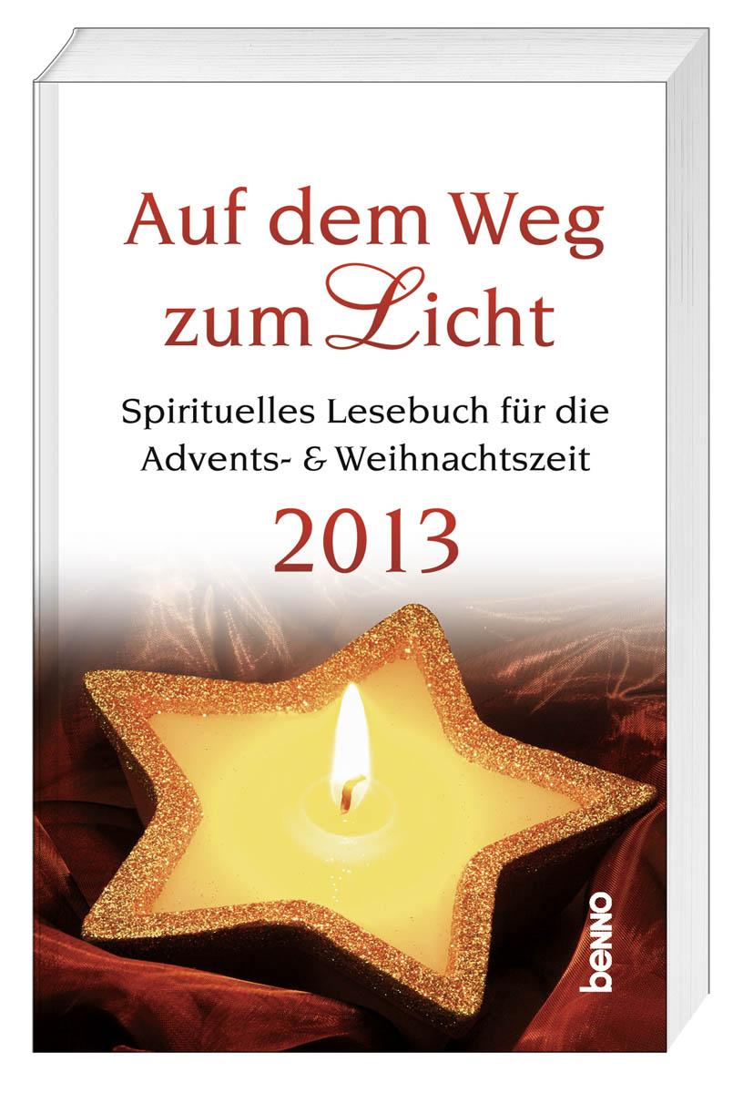 Auf dem Weg zum Licht 2013: Spirituelles Lesebuch für die Advents- und Weihnachtszeit - Franziskus