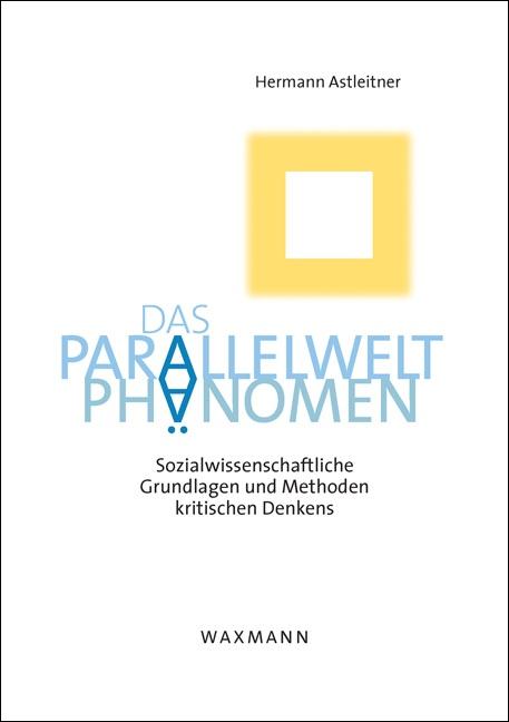 Das Parallelwelt-Phänomen: Sozialwissenschaftli...