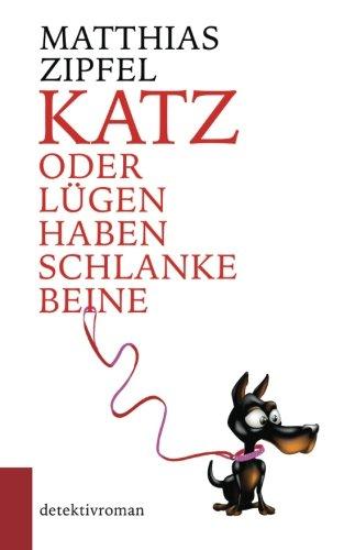 KATZ oder Lügen haben schlanke Beine - Matthias...