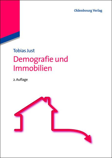 Demografie und Immobilien - Just, Tobias