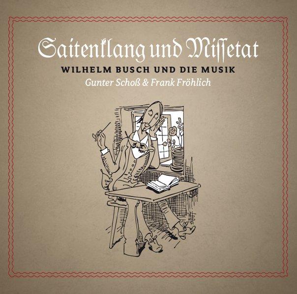 Fröhlich, Frank - Saitenklang & Missetat: Wilhe...
