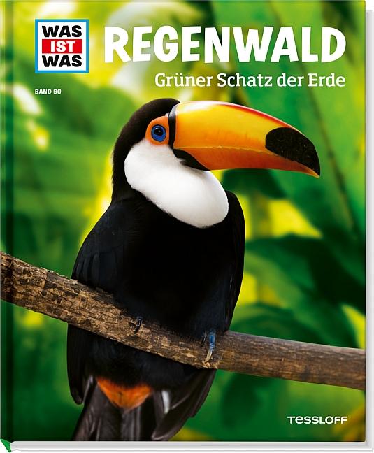 Was ist Was: Regenwald - Grüner Schatz der Erde - Band 90 - Alexandra Werdes