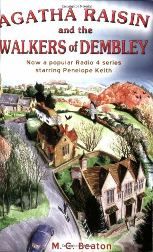 Agatha Raisin and the Walkers of Dembley - M. C. Beaton [Paperback]