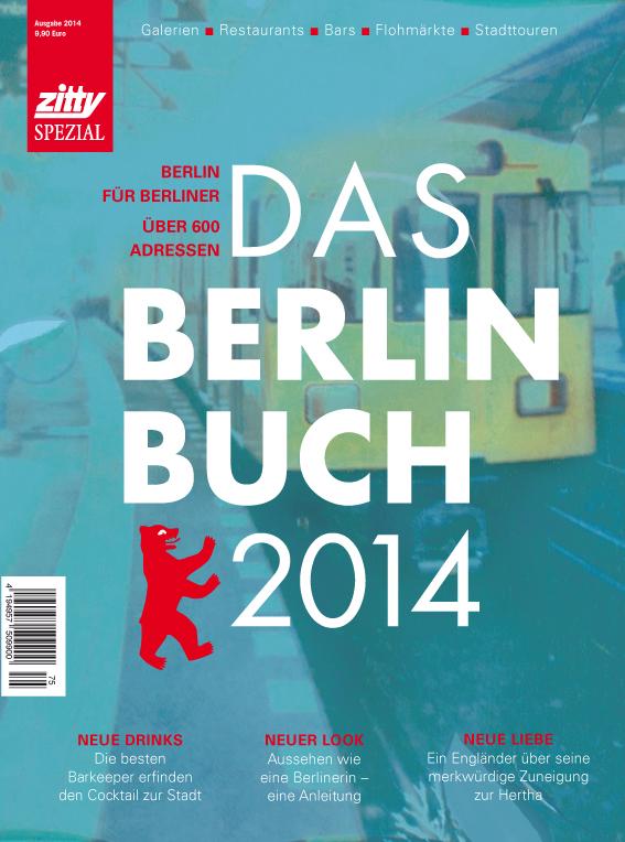 Das Berlin Buch 2014: Berlin für Berliner. Über...