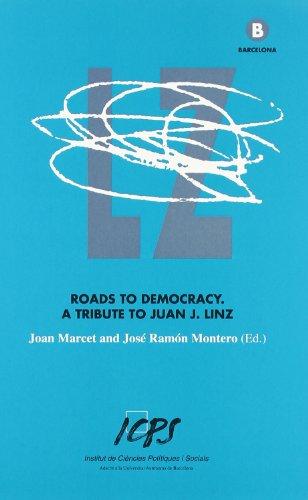 Roads to democracy : a tribute to Juan J. Linz - Fishman, Robert M.