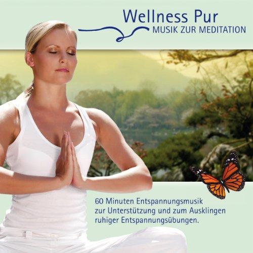 Wellness Pur - Musik zur Meditation