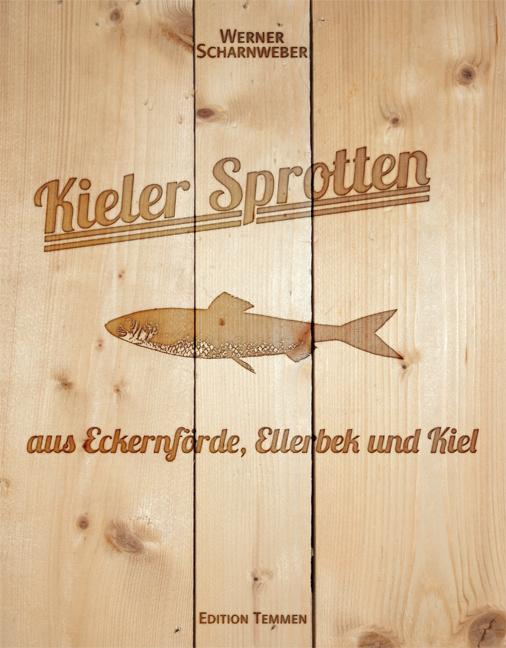 Kieler Sprotten - aus Eckernförde, Ellerbek und...