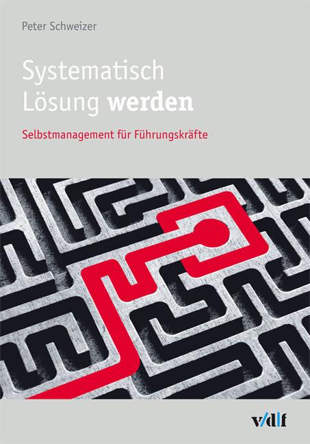 Systematisch Lösung werden: Selbstmanagement fü...