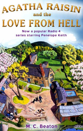 Agatha Raisin and the Love from Hell - M. C. Beaton [Paperback]