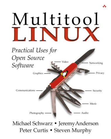 Multitool Linux: Practical Uses for Open Source...