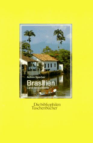 Brasilien. Land der Extreme. - Sperber, Achim