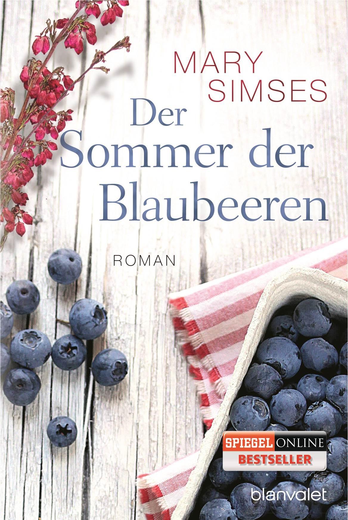 Der Sommer der Blaubeeren - Mary Simses [Taschenbuch]