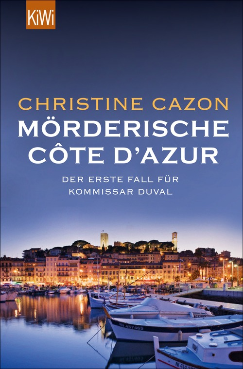 Mörderische Côte d´Azur: Der erste Fall für Kommissar Duval - Cazon, Christine
