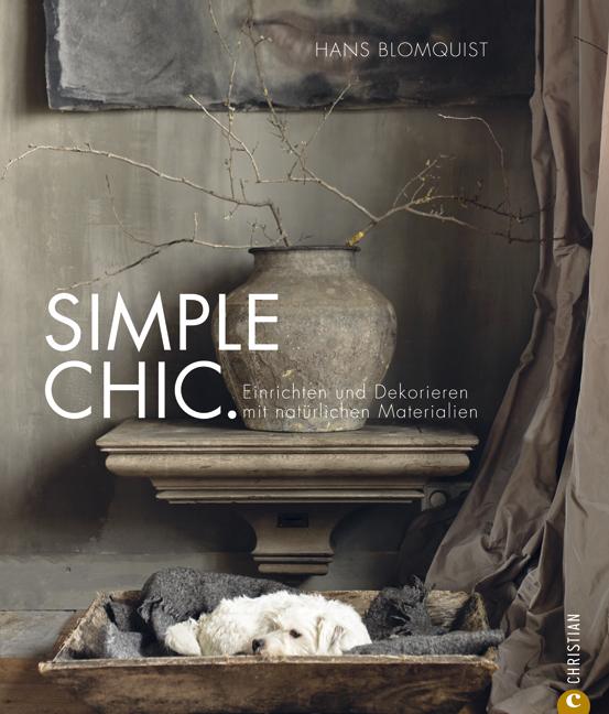 Simple Chic - die schönsten Deko- und Wohnideen von Designer Hans Blomquist - Hans Blomquist