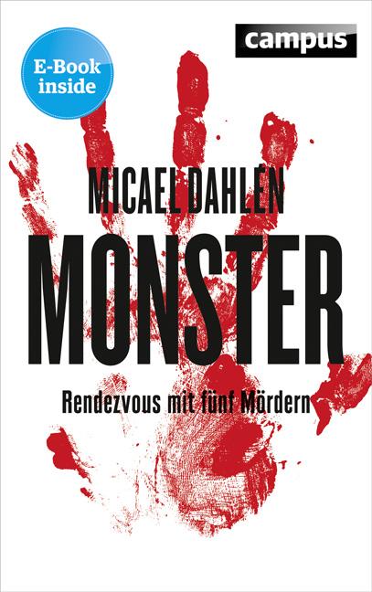 Monster: Rendezvous mit fünf Mördern - Dahlén, ...