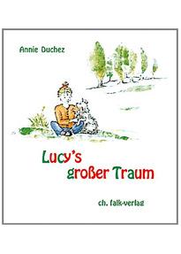 Lucys großer Traum - Duchez, Annie