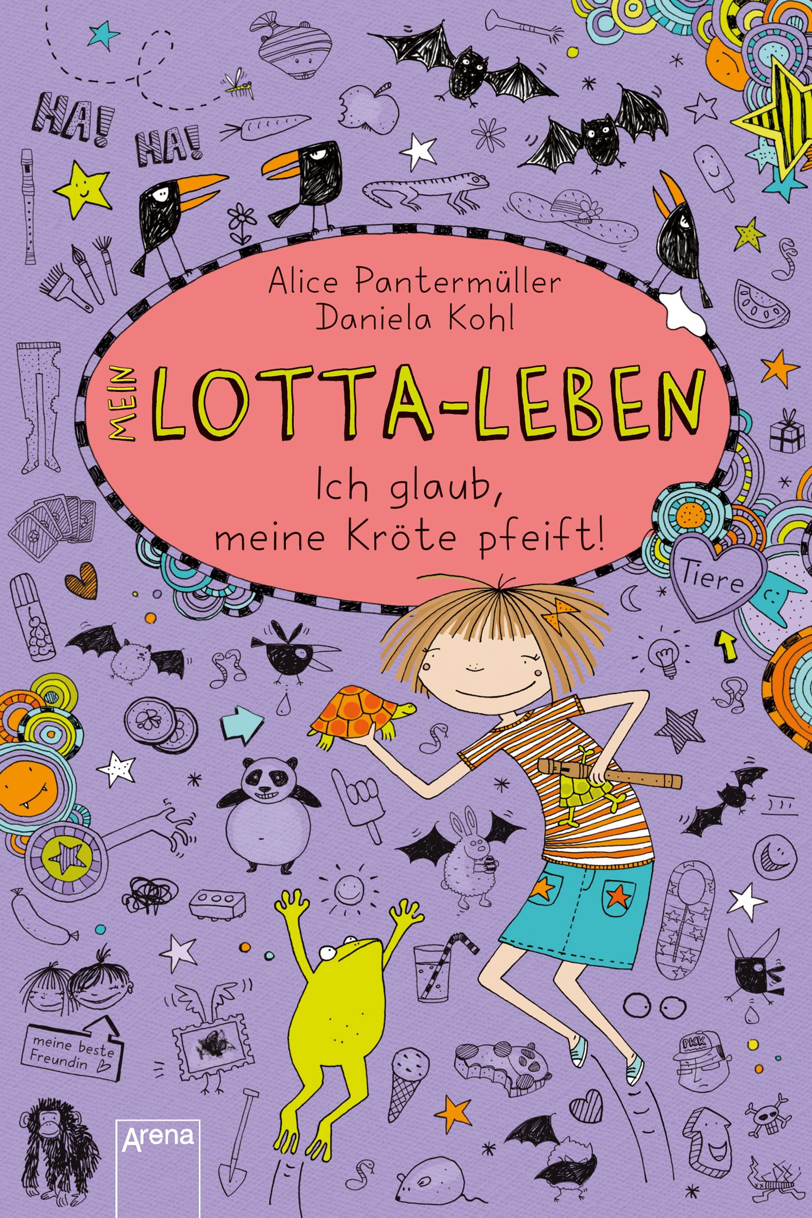 Mein Lotta-Leben: Ich glaub, meine Kröte pfeift - Alice Pantermüller