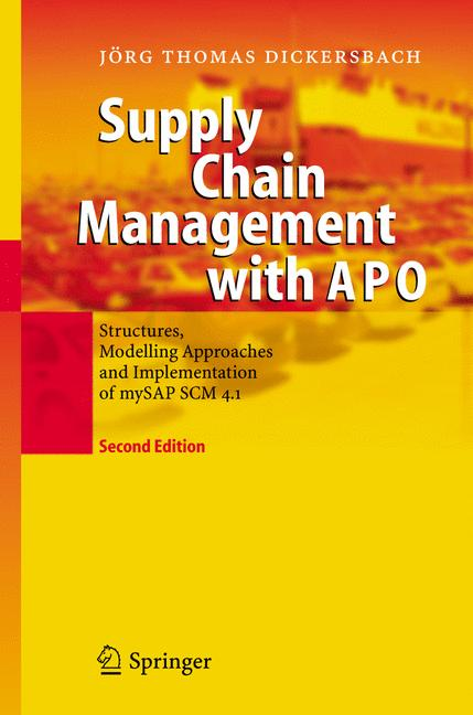 Supply Chain Management with APO: Structures, Modelling Approaches and Implementation of mySAP SCM 4.1 - Dickersbach, Jörg Thomas
